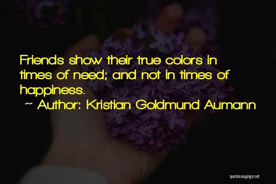 Times Of Need Quotes By Kristian Goldmund Aumann