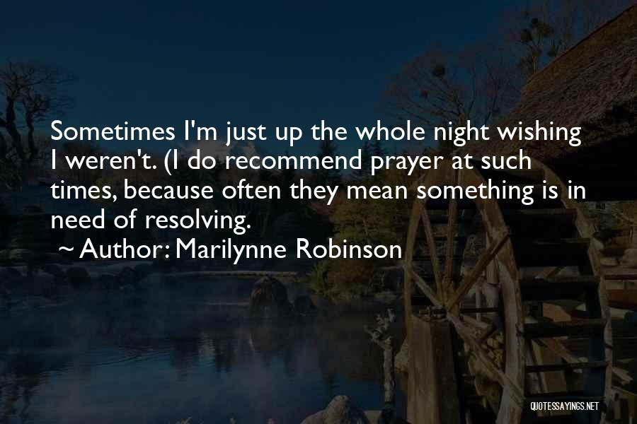 Times Of Need Quotes By Marilynne Robinson