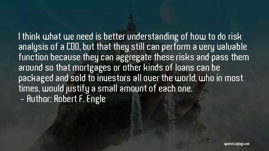 Times Of Need Quotes By Robert F. Engle