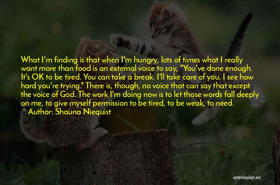 Times Of Need Quotes By Shauna Niequist