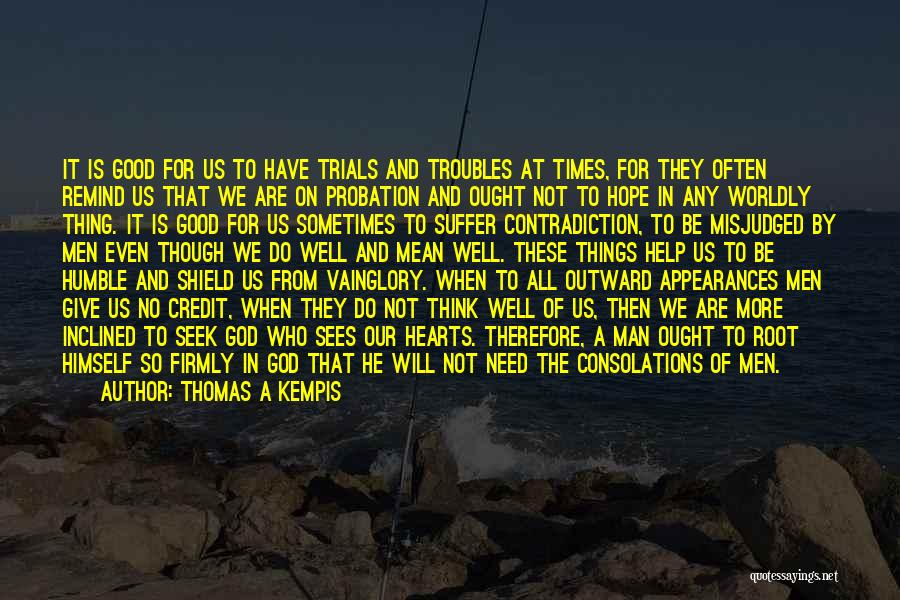 Times Of Need Quotes By Thomas A Kempis
