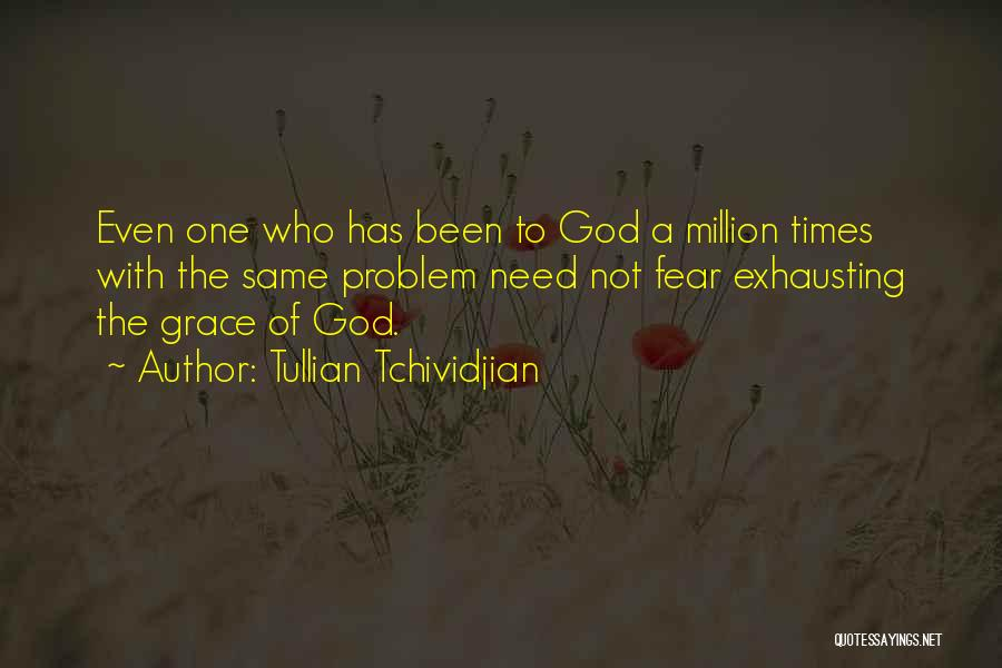 Times Of Need Quotes By Tullian Tchividjian