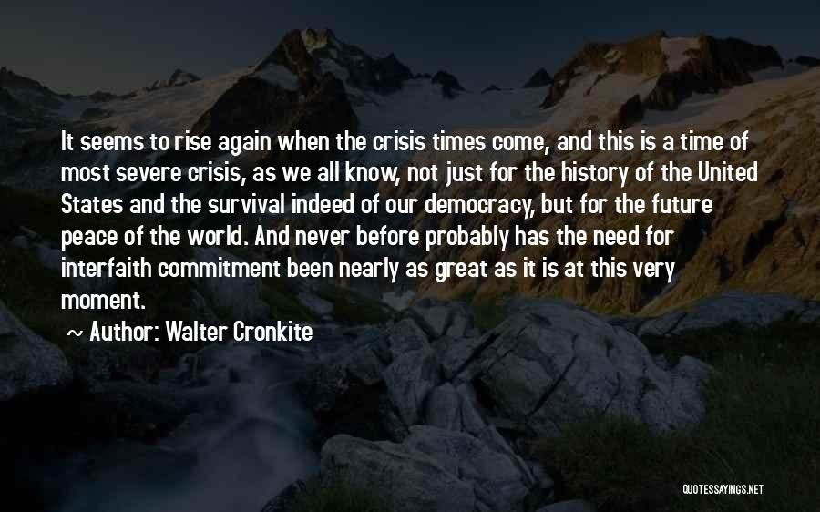 Times Of Need Quotes By Walter Cronkite