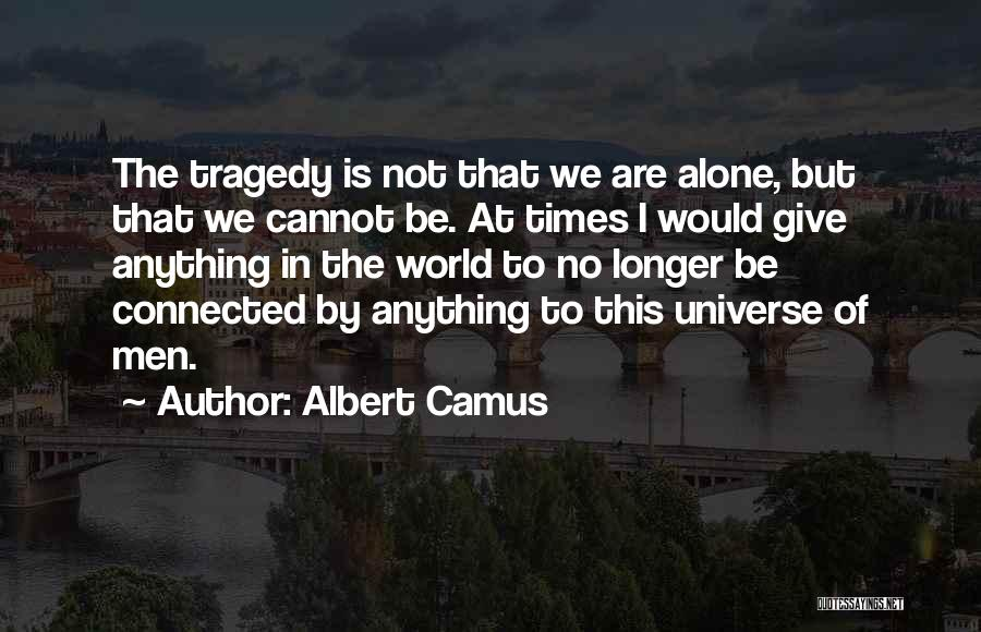 Times Of Tragedy Quotes By Albert Camus