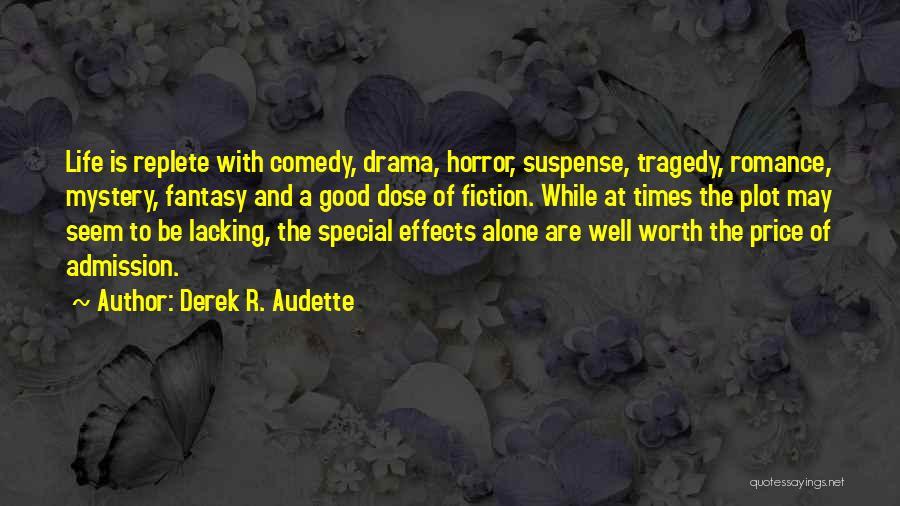 Times Of Tragedy Quotes By Derek R. Audette