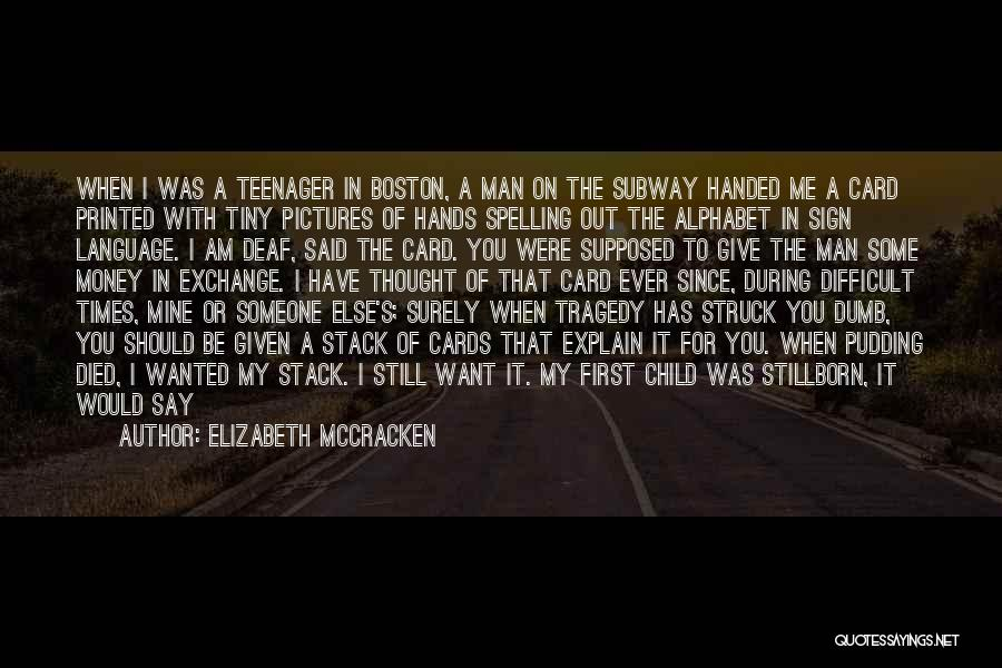 Times Of Tragedy Quotes By Elizabeth McCracken