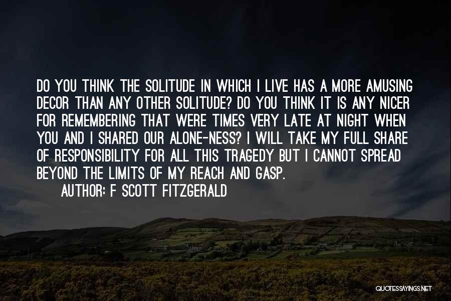 Times Of Tragedy Quotes By F Scott Fitzgerald