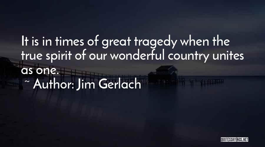 Times Of Tragedy Quotes By Jim Gerlach