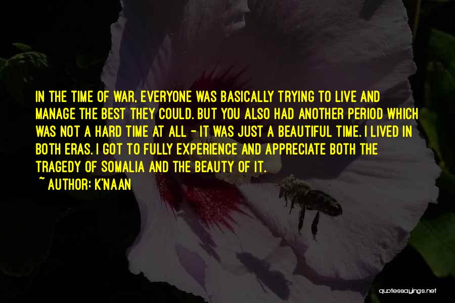 Times Of Tragedy Quotes By K'naan