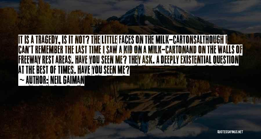 Times Of Tragedy Quotes By Neil Gaiman