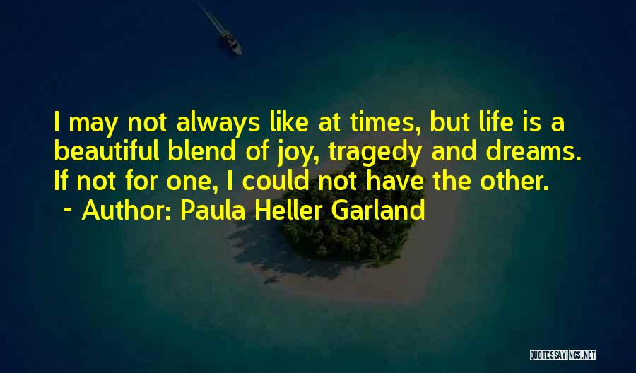 Times Of Tragedy Quotes By Paula Heller Garland