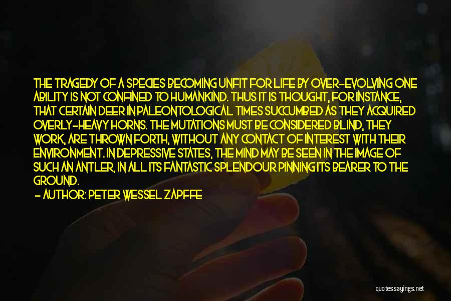 Times Of Tragedy Quotes By Peter Wessel Zapffe