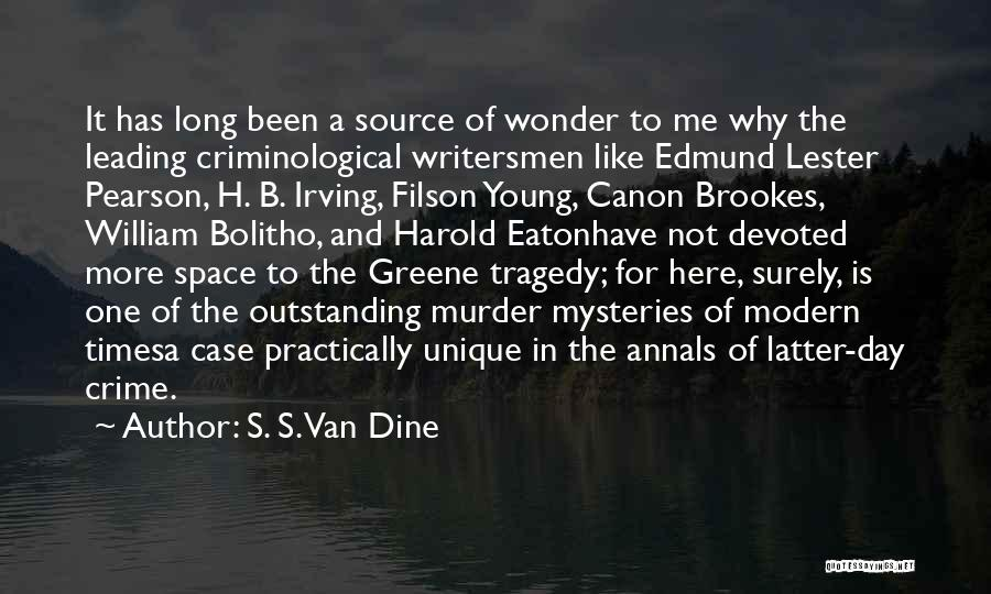 Times Of Tragedy Quotes By S. S. Van Dine