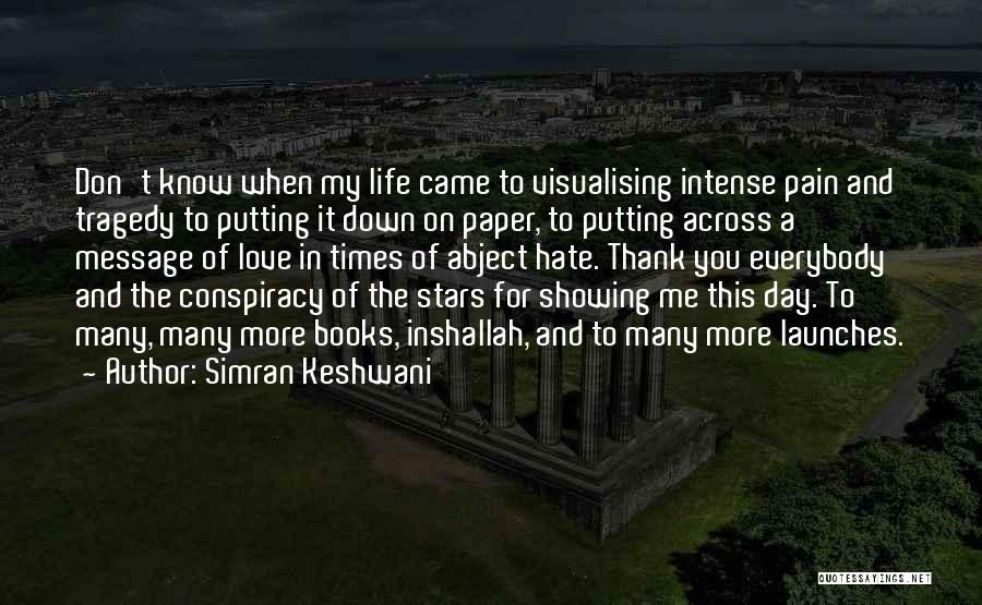 Times Of Tragedy Quotes By Simran Keshwani