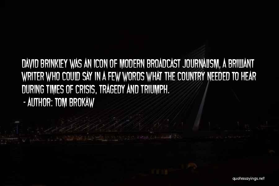 Times Of Tragedy Quotes By Tom Brokaw