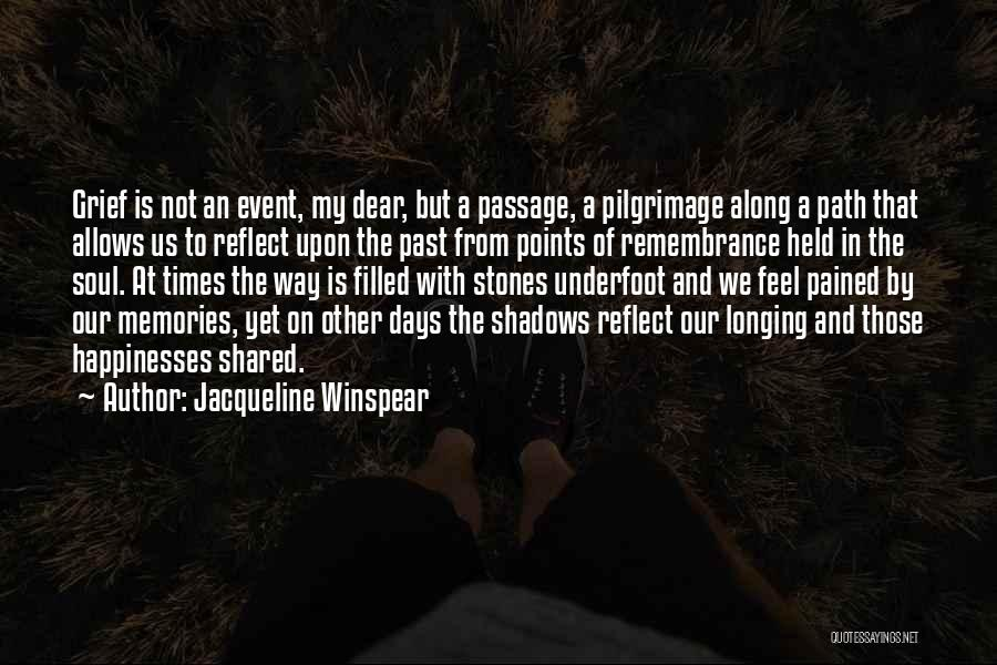 Times We've Shared Quotes By Jacqueline Winspear