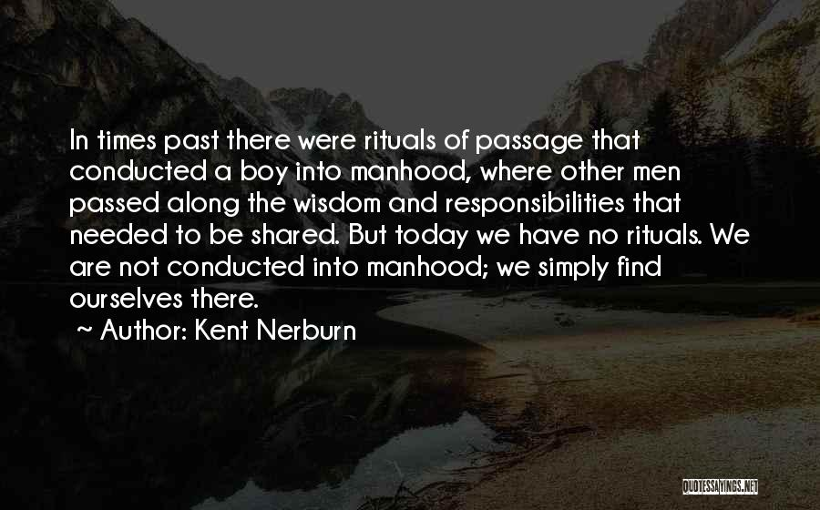 Times We've Shared Quotes By Kent Nerburn