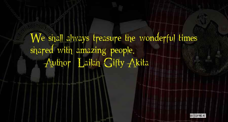 Times We've Shared Quotes By Lailah Gifty Akita