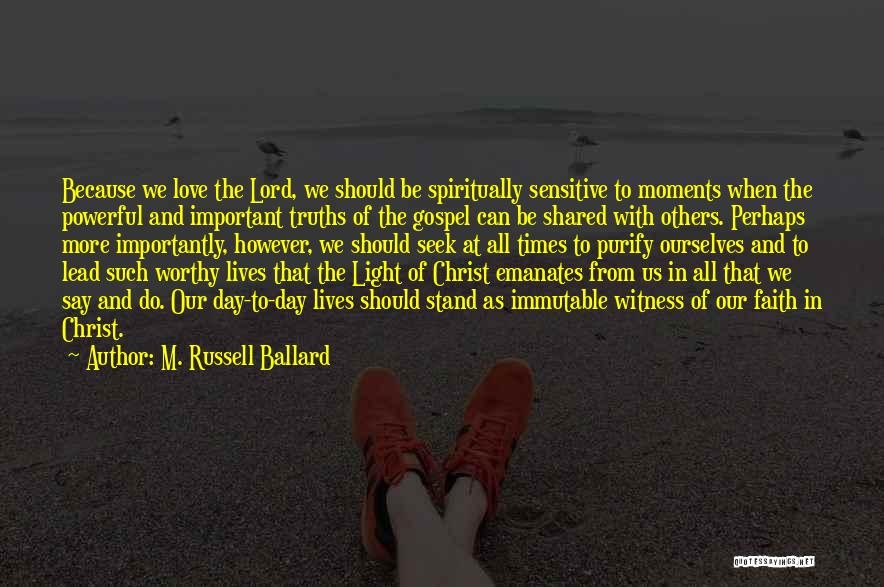 Times We've Shared Quotes By M. Russell Ballard