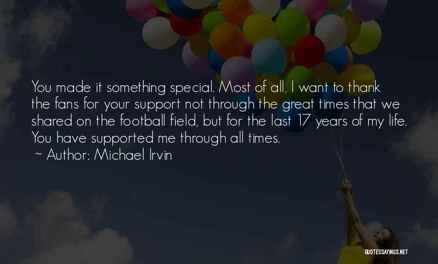 Times We've Shared Quotes By Michael Irvin