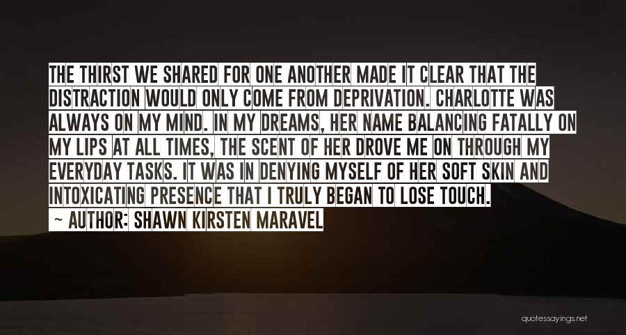 Times We've Shared Quotes By Shawn Kirsten Maravel
