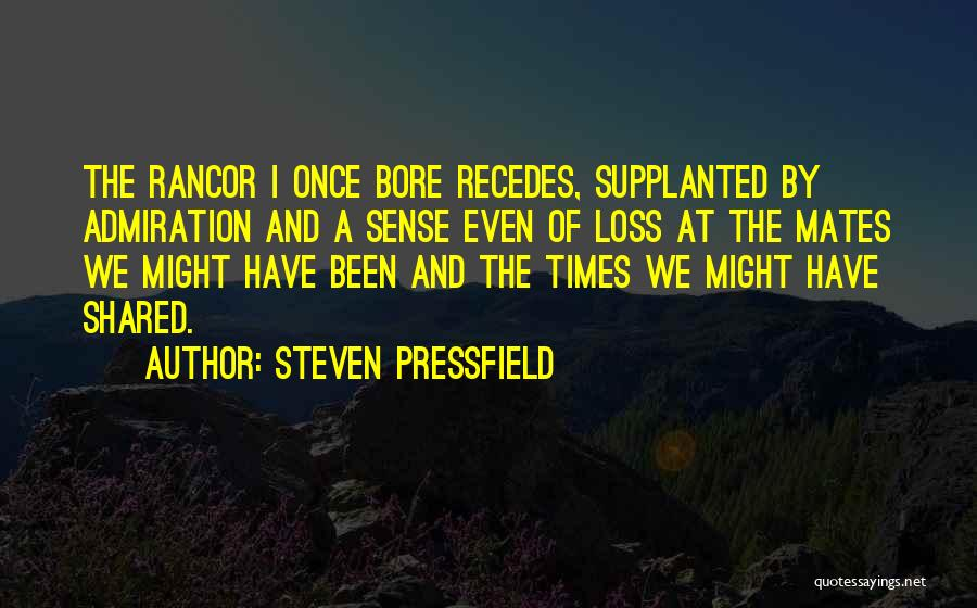 Times We've Shared Quotes By Steven Pressfield