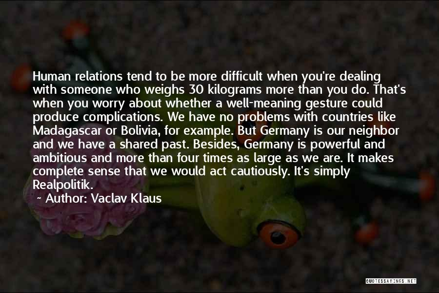 Times We've Shared Quotes By Vaclav Klaus