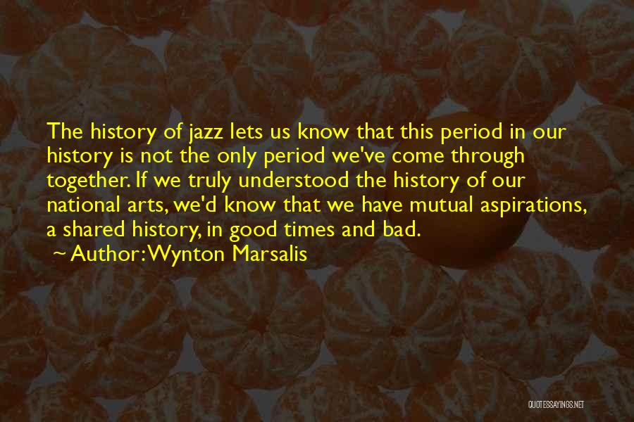 Times We've Shared Quotes By Wynton Marsalis