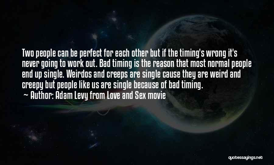 Timing Is Wrong Quotes By Adam Levy From Love And Sex Movie
