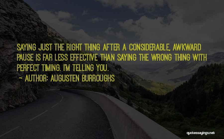 Timing Is Wrong Quotes By Augusten Burroughs