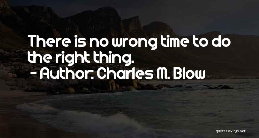 Timing Is Wrong Quotes By Charles M. Blow