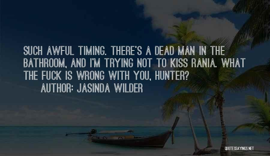Timing Is Wrong Quotes By Jasinda Wilder