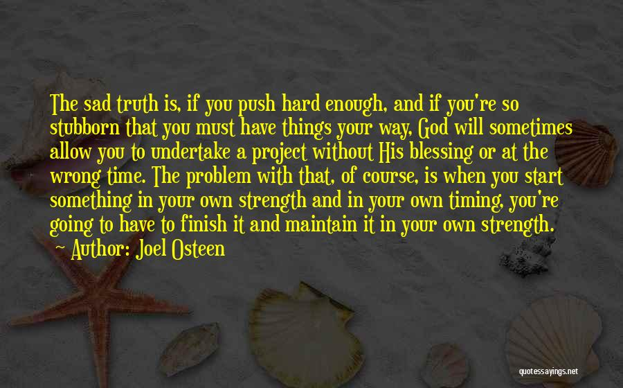 Timing Is Wrong Quotes By Joel Osteen