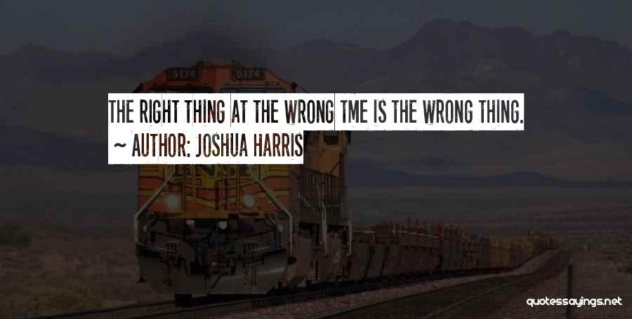 Timing Is Wrong Quotes By Joshua Harris