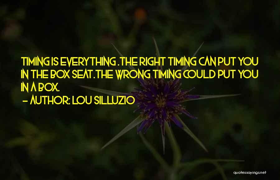 Timing Is Wrong Quotes By Lou Silluzio