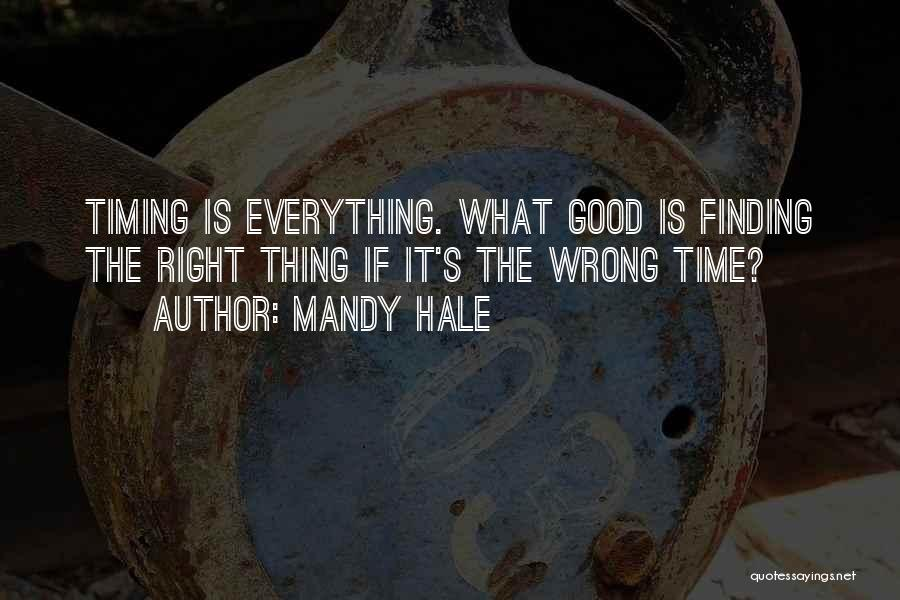 Timing Is Wrong Quotes By Mandy Hale