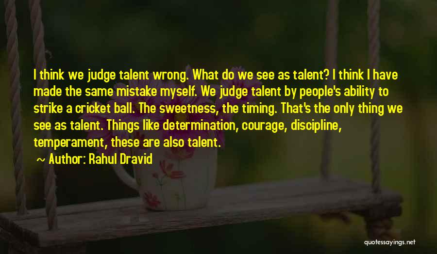 Timing Is Wrong Quotes By Rahul Dravid