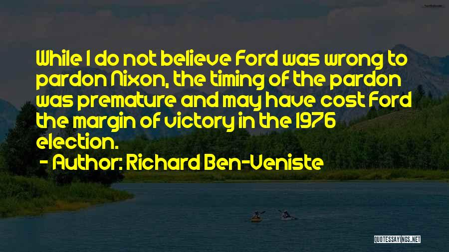 Timing Is Wrong Quotes By Richard Ben-Veniste