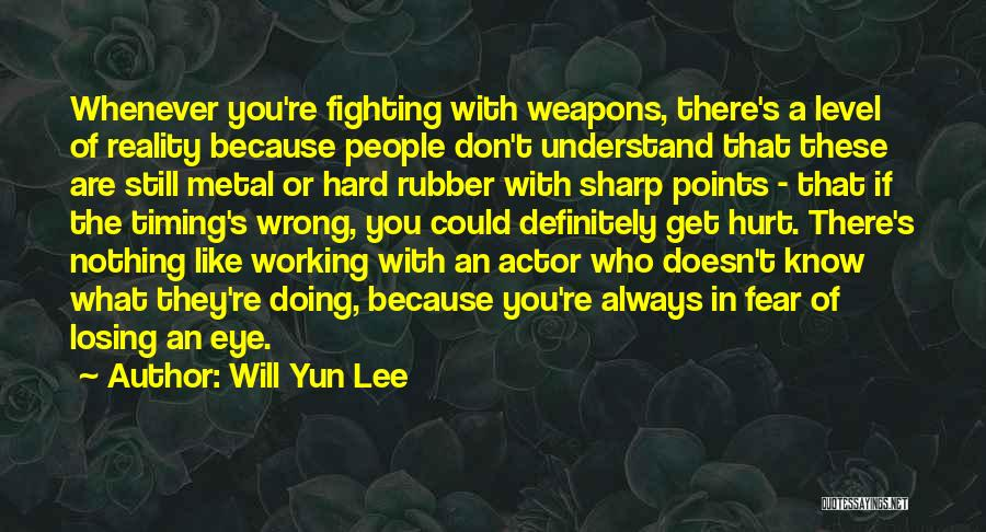 Timing Is Wrong Quotes By Will Yun Lee