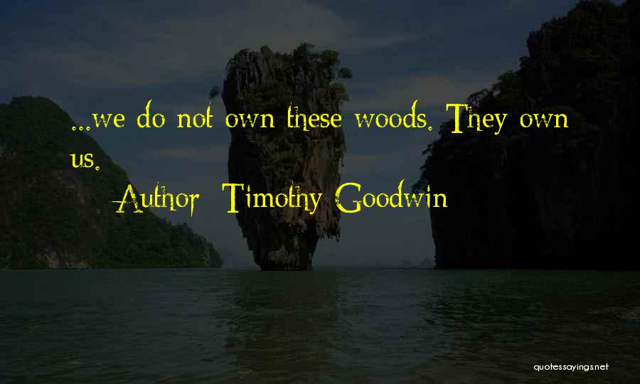 Timothy Goodwin Quotes 287552