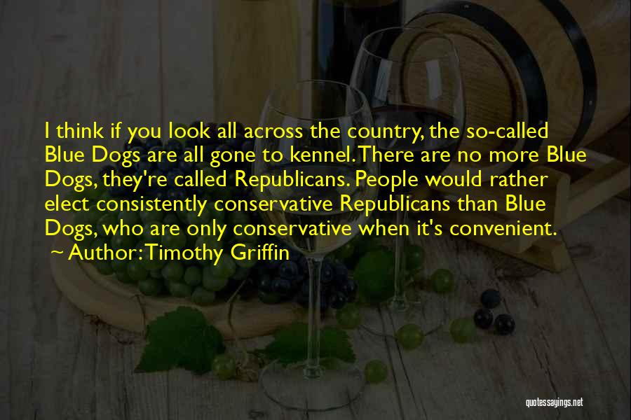 Timothy Griffin Quotes 1918301
