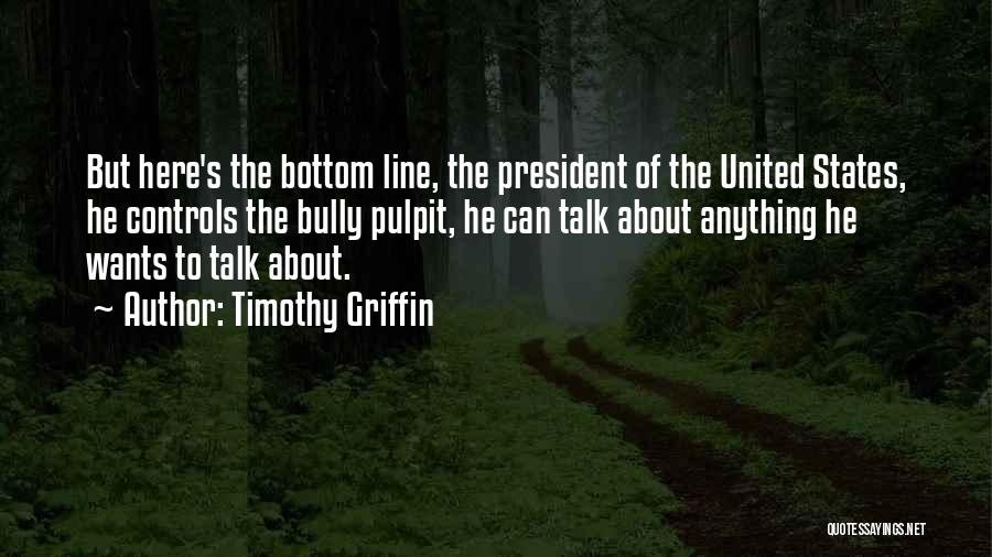 Timothy Griffin Quotes 1962510