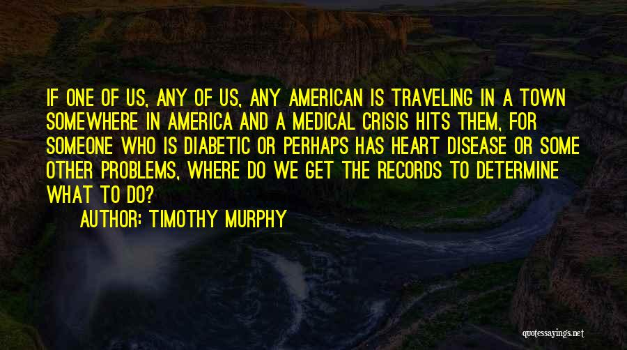 Timothy Murphy Quotes 1175809