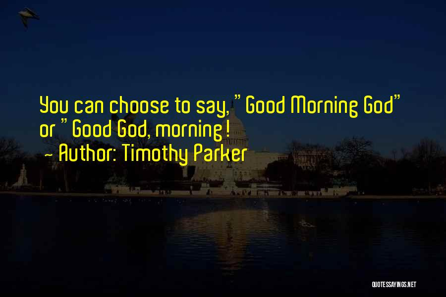 Timothy Parker Quotes 1201857