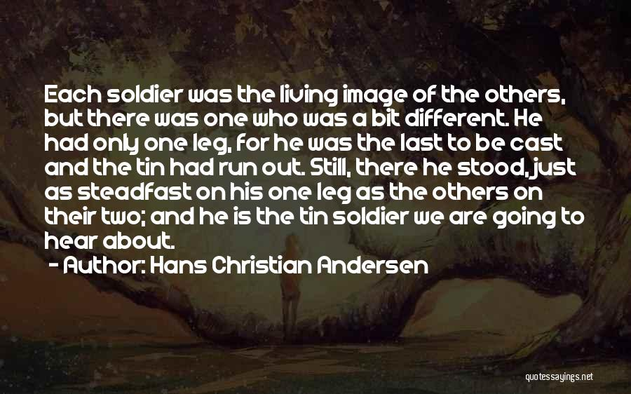 Tin Soldier Quotes By Hans Christian Andersen