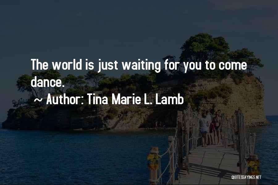 Tina Marie L. Lamb Quotes 469038