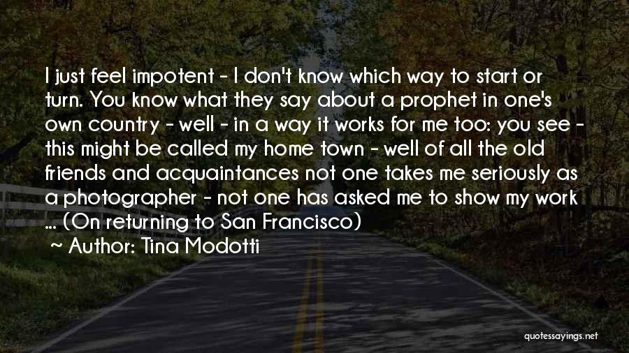 Tina Modotti Quotes 1508137