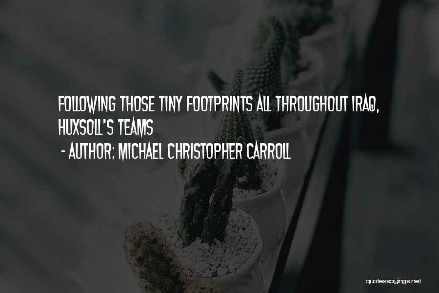 Tiny Footprints Quotes By Michael Christopher Carroll