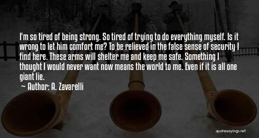 Tired Of Being Here Quotes By A. Zavarelli