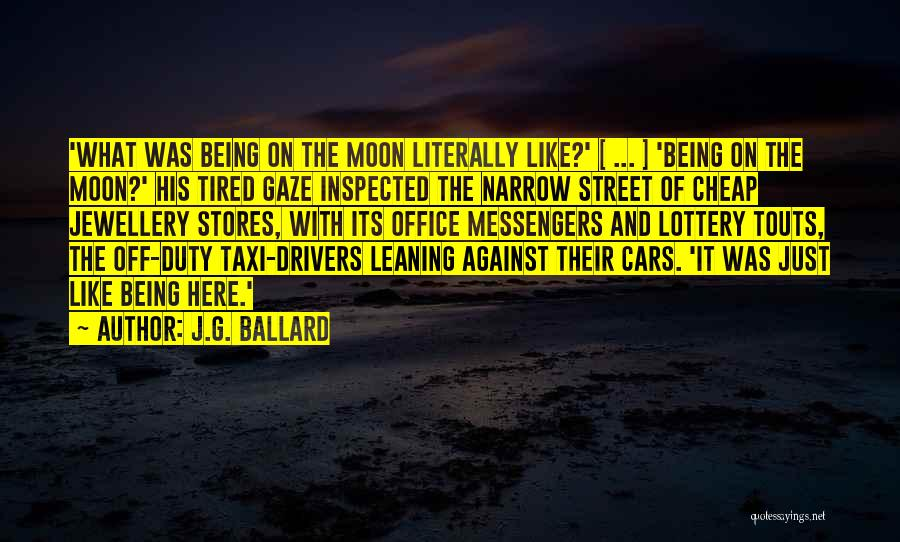 Tired Of Being Here Quotes By J.G. Ballard
